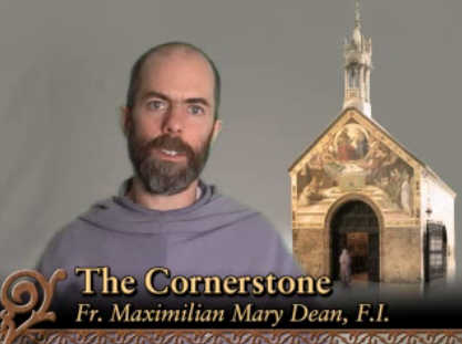 Video – Fr Maximilian – The Cornerstone #30: Unique Role of Mary