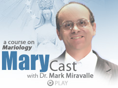 """Video – Dr Mark Miravalle – MaryCast #5: How Can a Catholic Believe Something About Mary Thats """"Not in the Bible""""?"""