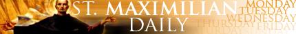 Feb 10 – St. Maximilian – Prepare for Suffering