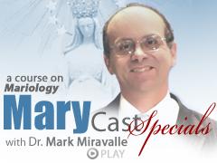 Video – Dr Mark Miravalle – MaryCast Specials #11: One Redeemer & Coredemtprix