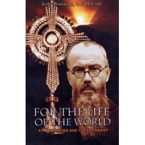 Some Eucharistic Quotes from St. Maximilian Maria Kolbe