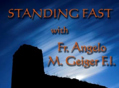 Video – Fr. Angelo – Standing Fast #13: Chivalry for Single Men