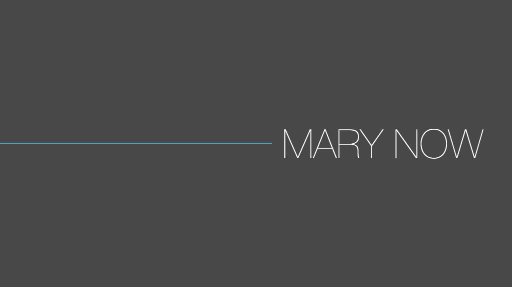 Mary Now