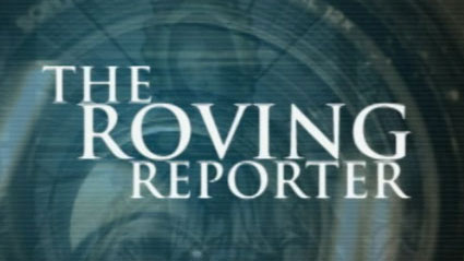 The Roving Reporter