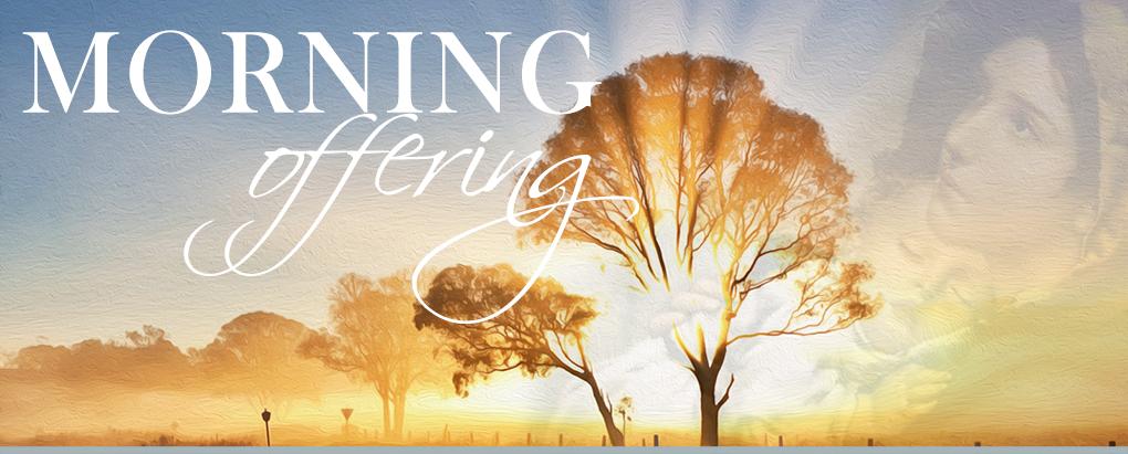 A Morning Offering Prayer