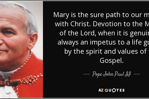 quote-mary-is-the-sure-path-to-our-meeting-with-christ-devotion-to-the-mother-of-the-lord-pope-john-paul-ii-113-89-12.jpg