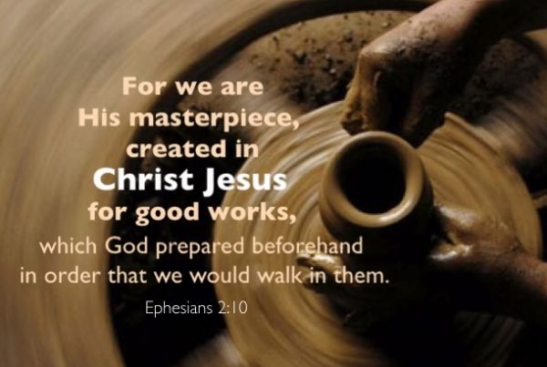 Ephesians-2-10-For-we-are-His-masterpiece-created-in-Christ-Jesus-for-good-works-which-God-prepared-beforehand-in-order-that-we-would-walk-in-them.jpg