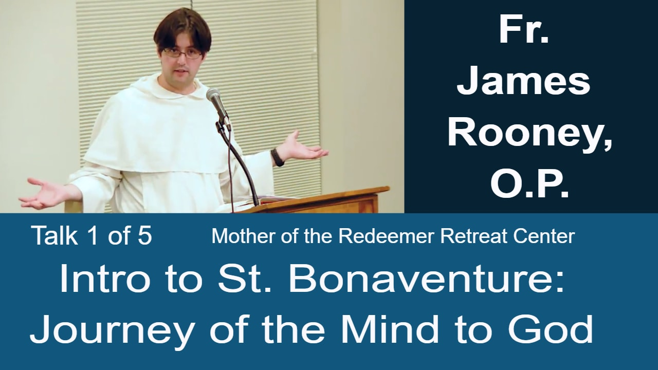 "Video – Retreat – 1 of 5 Intro ""Journey of the Mind to God"""