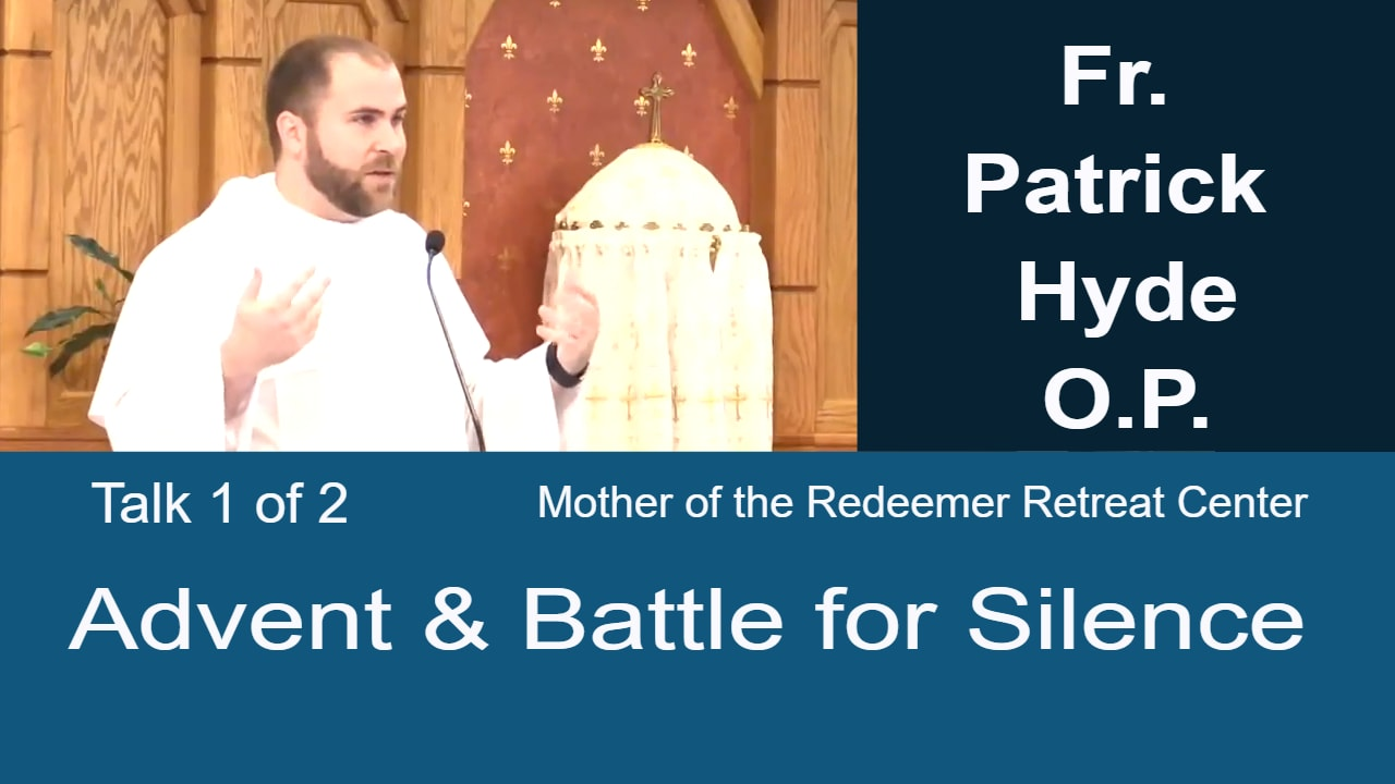 Video – Battle for Silence – Advent Reflection – Fr. Patrick Hyde – 1 of 2