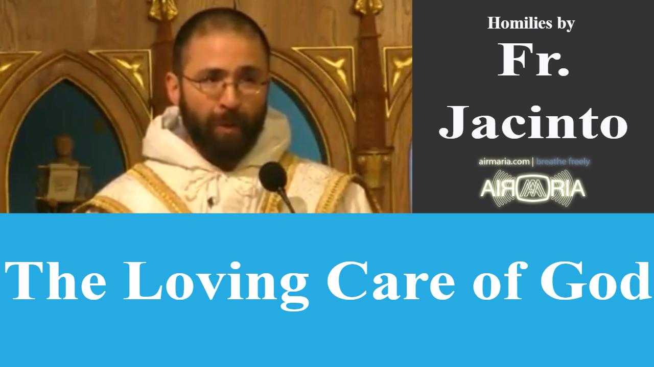 The Loving Care of God – Apr 22 – Homily – Fr Jacinto