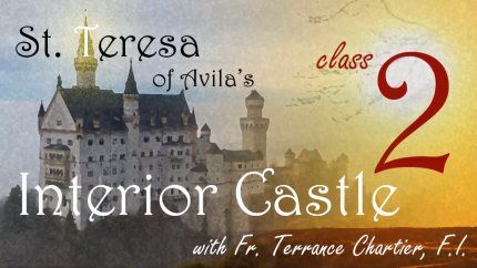 Video – The Interior Castle, class 2: Introduction, part 2 – CONF 477