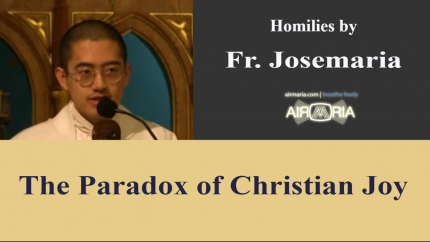 The Paradox of Christian Joy – May 23 – Homily – Fr Josemaria