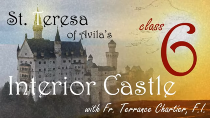 Audio – #6 – The Devil & St. Teresa, part 1, The Interior Castle