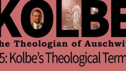 Kolbe's Theological Terms